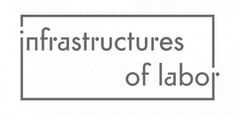 """Text image that says """"Infrastructures of Labor"""""""