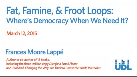 "Link to video of ""Fat, Famine & Froot Loops: Where's Democracy When We Need It?"" event"