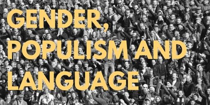 "A crowd of people with the words ""Gender, Populism and Language"" typed over them"