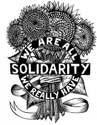 """Etching reading """"We are all we really have: Solidarity"""""""